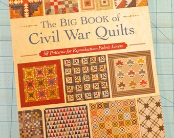 The Big Book of Civil War Quilts compiled by That Patchwork Place for Martingale...58 patterns for Reproduction-Fabric Lovers