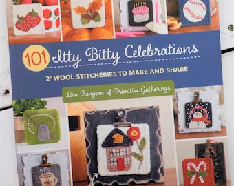 """101 Itty Bitty Celebrations, 2"""" Wool Stitcheries to Make and Share, by Lisa Bongean of Primitive Gatherings, wool minis, 2 inch wool minis"""
