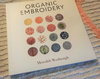 Organic Embroidery by Meredith Woolnough, embroidery book, machine embroidery