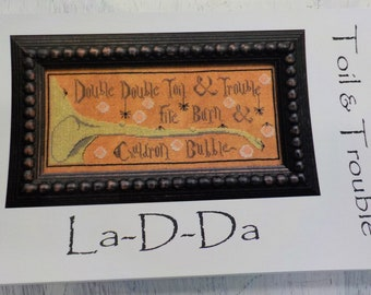 Toil and Trouble by La-D-Da...cross stitch pattern