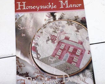 Honeysuckle Manor, Samplers and Projects in Vintage Style by Blackbird Designs...cross-stitch design