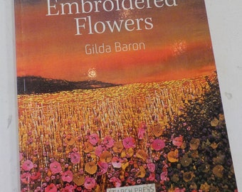 The Art of Embroidered Flowers by Gilda Baron