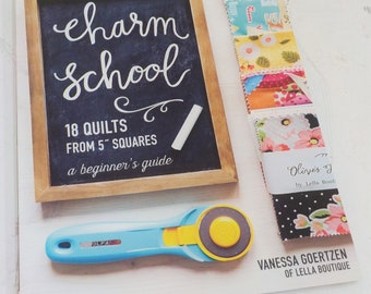 Charm School, 18 Quilts from 5 inch squares, a beginner's guide, by Vanessa Goertzen of Lella Boutique
