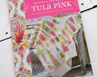Quilts from the House of Tula Pink...by Tula Pink