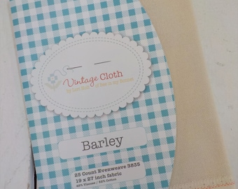 Vintage Cloth, Barley, by Lori Holt of Bee in my Bonnet, 25 count Evenweave, Zweigart