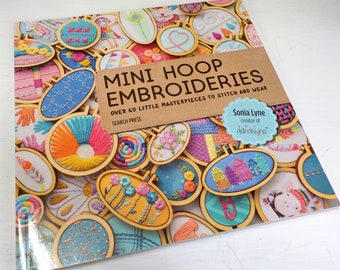 Mini Hoop Embroidery, over 60 designs, by Sonia Lyne creater of dandelyne