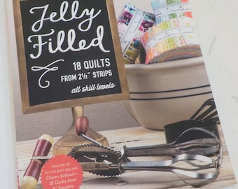 Jelly Filled, 18 Quilts from 2 1/2 inch strips, all skill levels, by Vanessa Goertzen of Lella Boutique