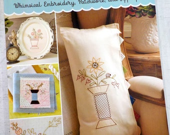 Stitched So Sweet...Whimsical Embroidery, Patchwork, and Applique...by Tracy Souza