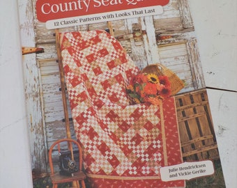 County Seat Quilts, 12 Classic Patterns with Looks That Last, by Julie Hendricksen and Vickie Gerike