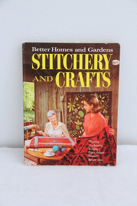 1960s Stitchery and Crafts Book Better Homes and Gardens Hard
