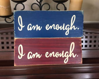 I AM ENOUGH Positive Living Inspirational Life Coaching Plaque Wooden Sign You Pick Color Knowledge and Wisdom