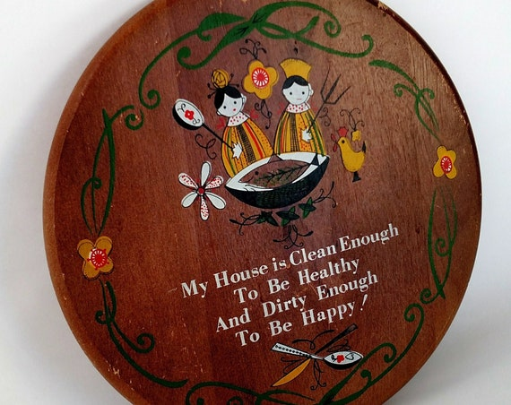 Vintage Kitschy Folk Art Wall Plaque My House is Clean Enough to be Healthy and Dirty Enough to Be Happy