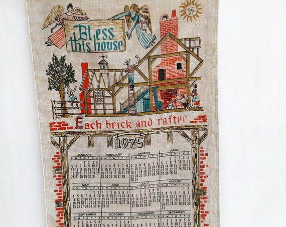 Vintage 1975 Linen Tea Towel Calendar Bless This House Each Brick and Rafter