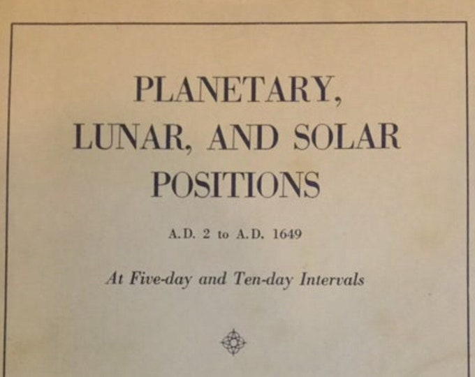Planetary, Lunar, and Solar Positions AD 2 to AD 1649 Historical Ephemeris, astrological star chart, zodiac, moon phases, horoscope, fortune