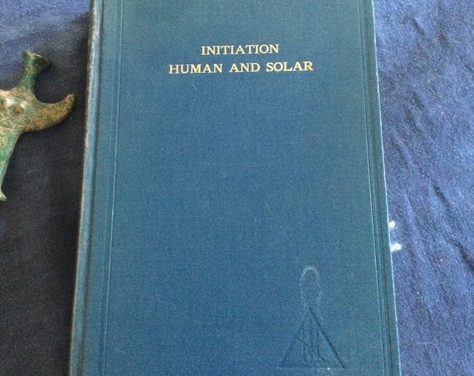 Initiation, Human and Solar, occult, mystic spiritualist book, 1951, oddities, astrology