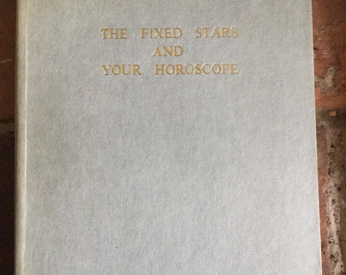 1971 The Fixed Stars and Your Horoscope, published by Pythagorean Publications in Kent, England. Zodiac, fortune telling, stars, star sign