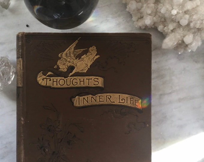 1886 Thoughts From The Inner Life, first edition rare Victorian spiritualist text, mediumship, seance, occult, ghosts, spirits
