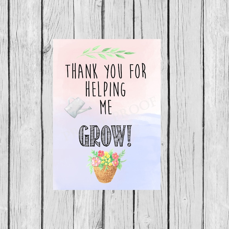 Thank You For Helping Me Grow 5x7 Digital Print Card Etsy