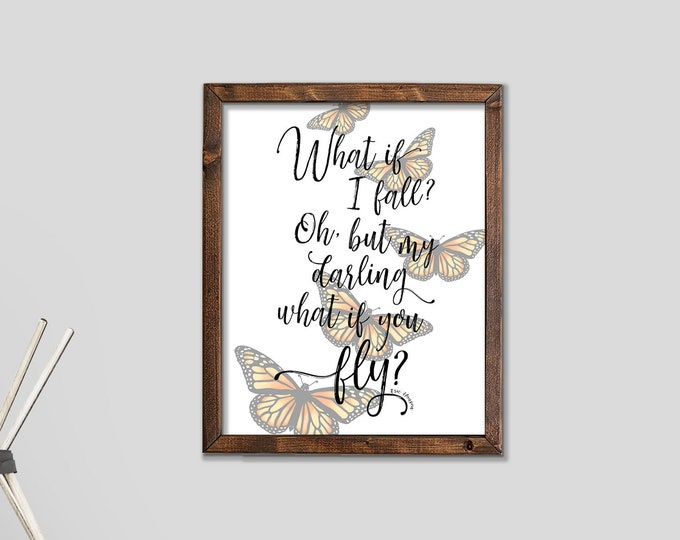 What If I Fall Oh But My Darling What If You Fly Monarch Butterflies Wooden Framed Canvas Print