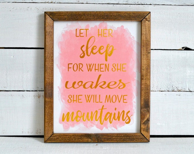 Let Her Sleep for When She Wakes She Will Move Mountains Pink White Gold Wooden Framed Canvas Print