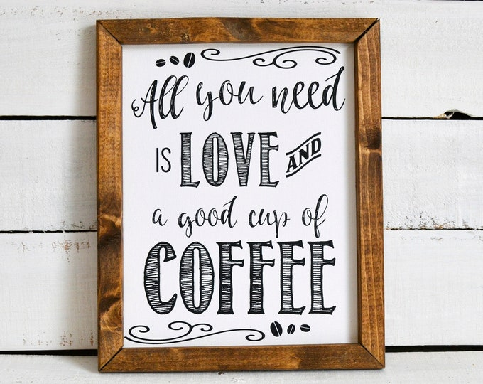 All You Need is Love and a Good Cup of Coffee Canvas Framed Print
