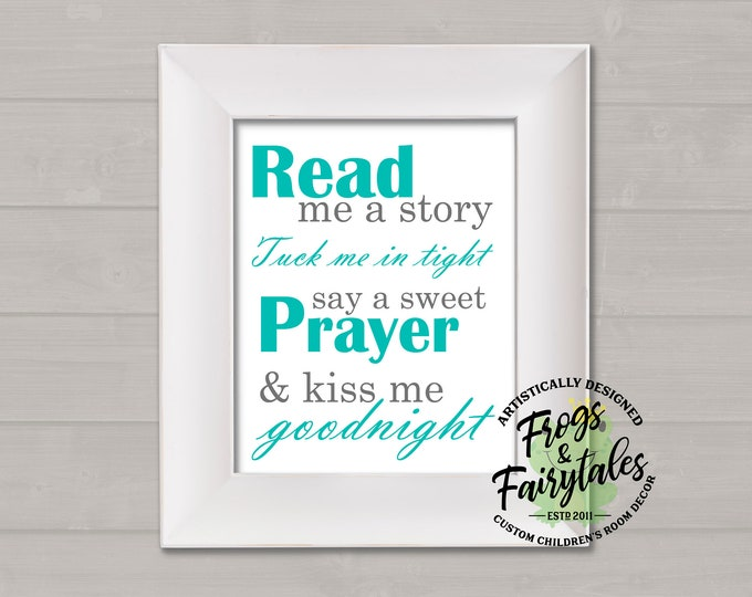 Read Me A Story Tuck Me In Tight Say A Sweet Prayer And Kiss Me Goodnight Aqua and Gray Typography Digital Download
