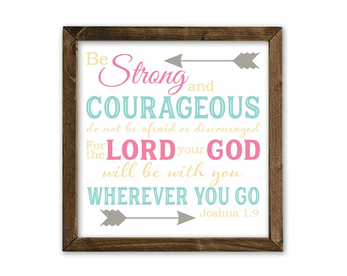 Joshua 1:9 Be Strong and Courageous Pink Aqua Yellow Grey Rustic Wooden Framed Canvas Wall Art