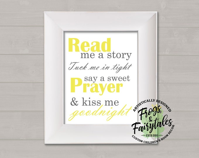 Read Me A Story Tuck Me In Tight Say A Sweet Prayer And Kiss Me Goodnight Yellow and Gray Typography Digital Download