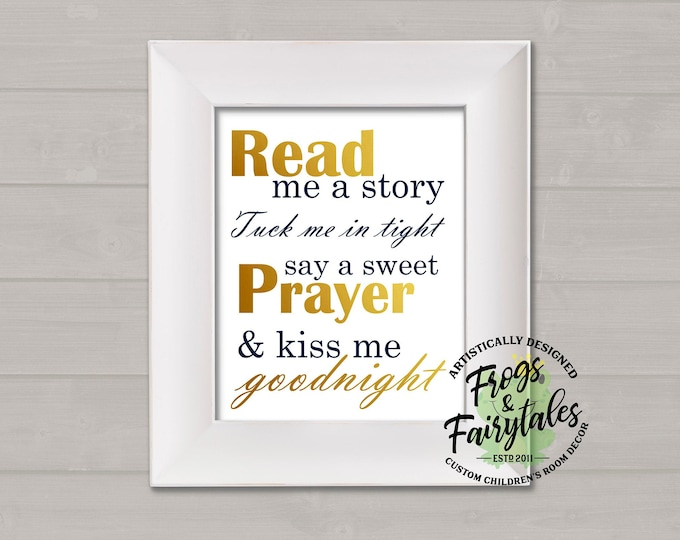 Read Me A Story Tuck Me In Tight Say A Sweet Prayer And Kiss Me Goodnight Navy and Gold Typography Digital Download