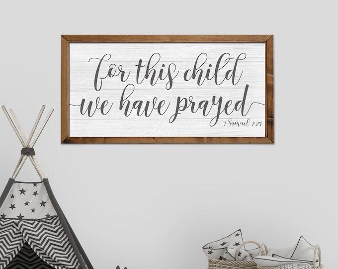 For This Child We Have Prayed 12x24 Nursery Sign
