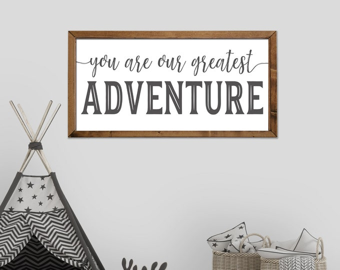 You Are Our Greatest Adventure 12x24 Nursery Sign