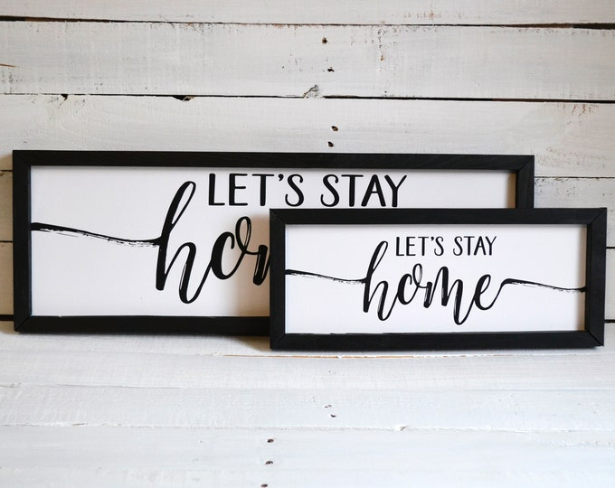 Let's Stay Home Black and White Rustic Wooden Framed Canvas Wall Art