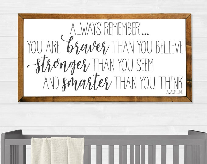 Always Remember You Are Braver Than You Believe Canvas Wall Art Sign