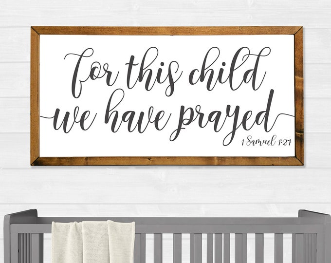 For This Child We Have Prayed Nursery Sign