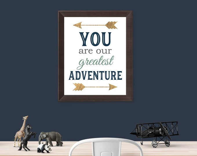 You are our Greatest Adventure Rustic Gold Arrows Digital Download