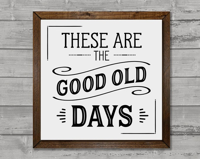 These Are The Good Old Days Black and White Wooden Framed Canvas Wall Art