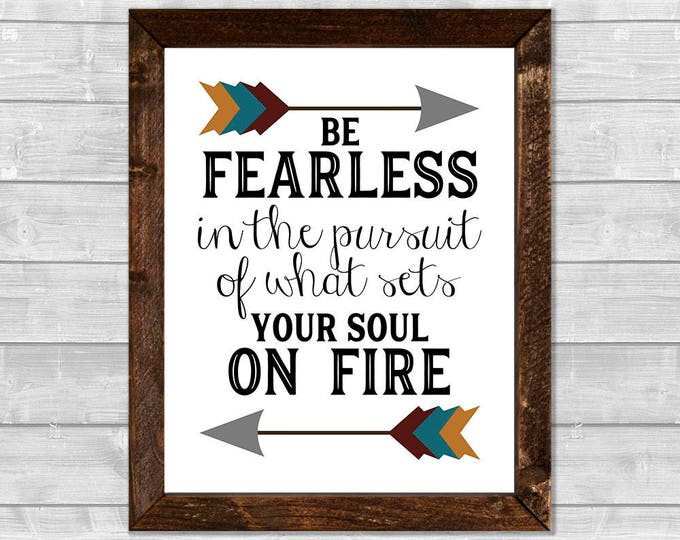 Be Fearless in the Pursuit of What Sets Your Soul on Fire Arrows Canvas Framed Print