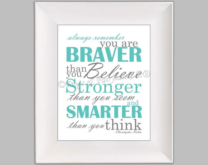Christopher Robin Always Remember You are Braver Than You Believe Gender Neutral Aqua Gray Paper Print Wall Art Free Shipping