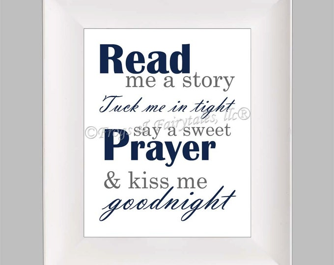 Read Me a Story Tuck Me in Tight Say a Sweet Prayer and Kiss Me Goodnight, Navy Grey, Photo Paper Print, Free Shipping