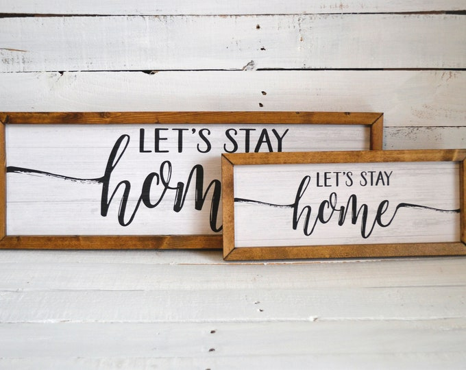Let's Stay Home Rustic Black and White Wooden Framed Canvas Wall Art