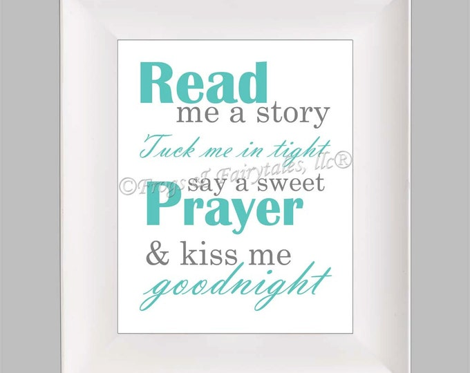 Read Me a Story Tuck Me in Tight Say a Sweet Prayer and Kiss Me Goodnight Aqua, Teal, Photo Paper Print, Free Shipping