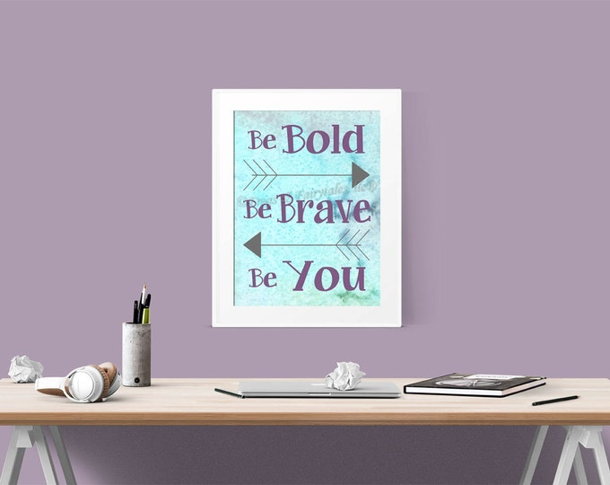 Be Bold Be Brave Be You Print Wall Art Arrows Watercolor Free Shipping