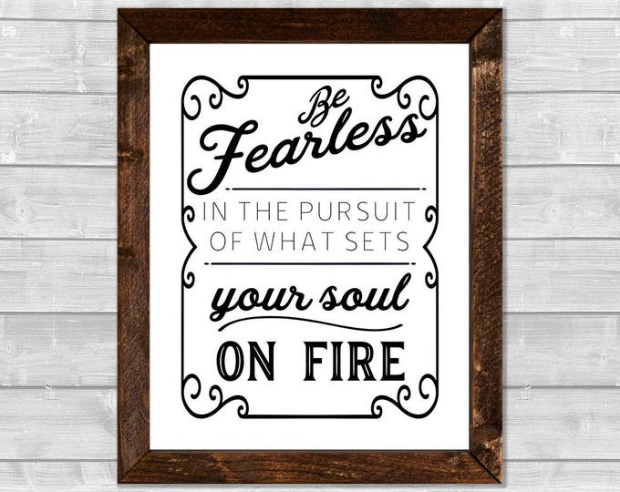 Be Fearless in the Pursuit of What Sets Your Soul on Fire Canvas Framed Print