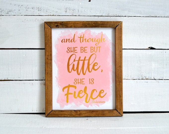 And Though She be but Little She is Fierce Pink White Gold Wooden Framed Canvas Print