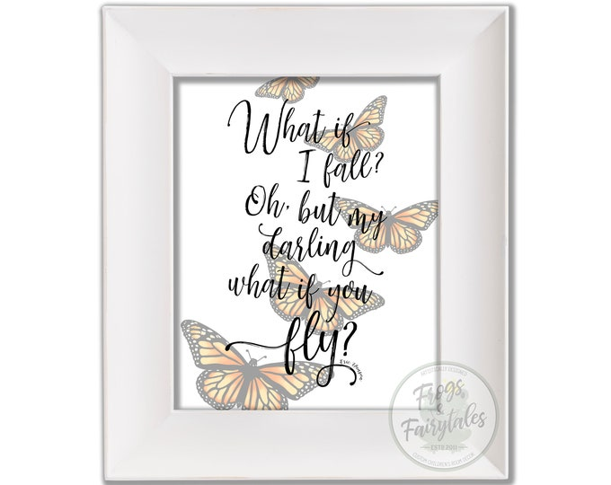 What If I Fall Oh But My Darling What If You Fly Monarch Butterflies Digital Download