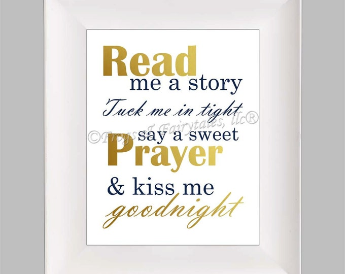 Read Me a Story Tuck Me in Tight Say a Sweet Prayer and Kiss Me Goodnight, Gold Navy, Gender Neutral, Photo Paper Print, Free Shipping