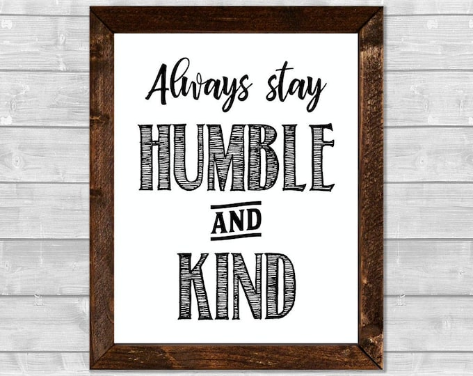 Always Stay Humble and Kind Framed Canvas Print