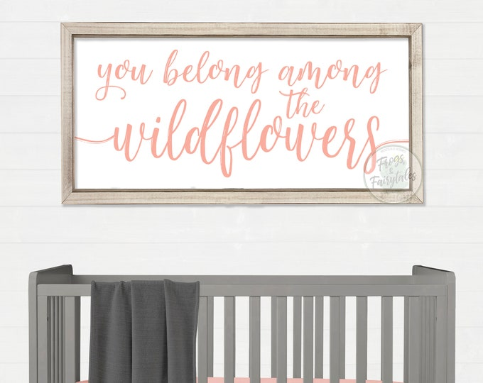 You Belong Among the Wildflowers Wood Nursery Sign