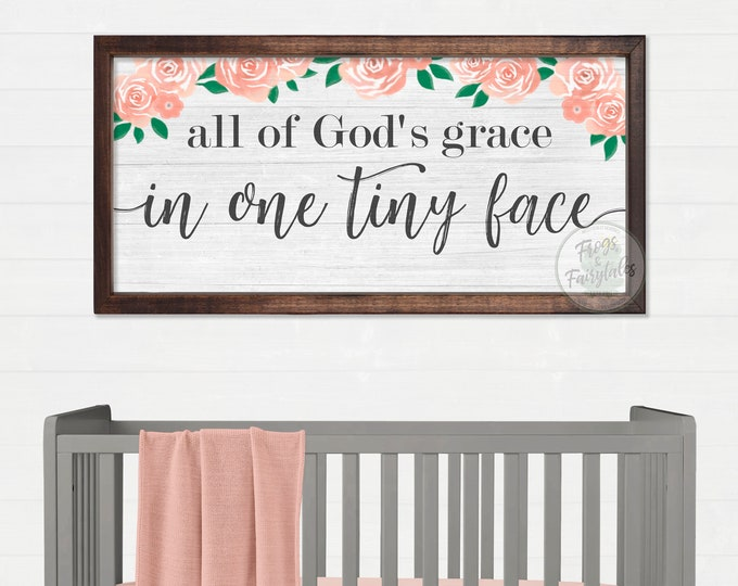 All of God's Grace in One Tiny Face Rustic Roses Flowers Nursery Sign