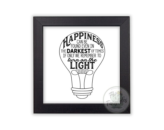 Happiness Can Be Found Even in the Darkest of Times Flat White and Black Wooden Framed Wall Art